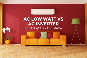 AC Low Watt vs AC Inverter Bedanya Apa ? Pilih Yang Mana